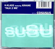 K-Klass Feat. Kinane - Talk 2 Me